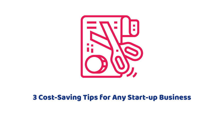 Cost-Saving Tips for Any Start-up Business