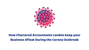 How Chartered Accountants Keep your Business Afloat amid the Corona?