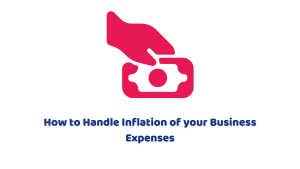 How to Handle Inflation of your Business Expenses
