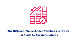 The Different VAT Rates in the UK – A Guide by Tax Accountants