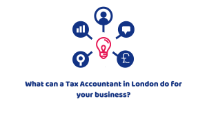What can a Tax Accountant in London do for your business?