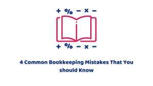 4 Common Bookkeeping Mistakes That You Should Know