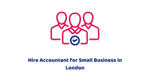 Hire Accountant for Small Business in London