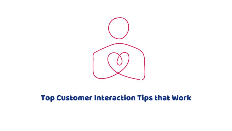 customer interaction tips
