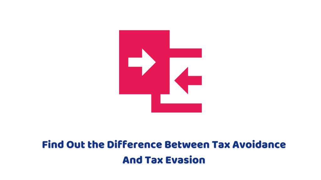 Tax Avoidance And Tax Evasion
