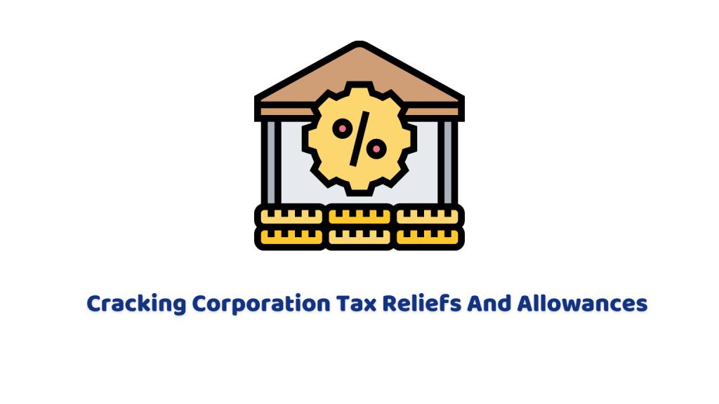 Corporation Tax Reliefs And Allowances