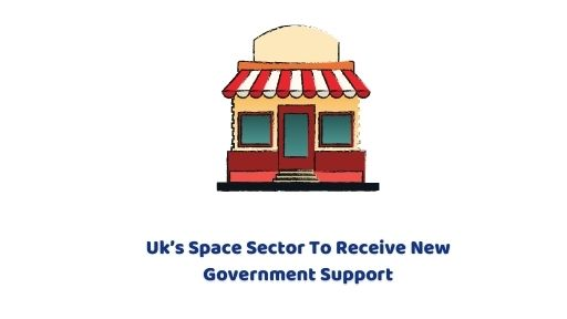 UK's Space Sector to Receive New Government Support