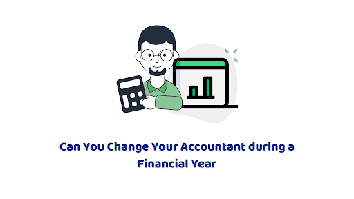Change your accountant during a financial year