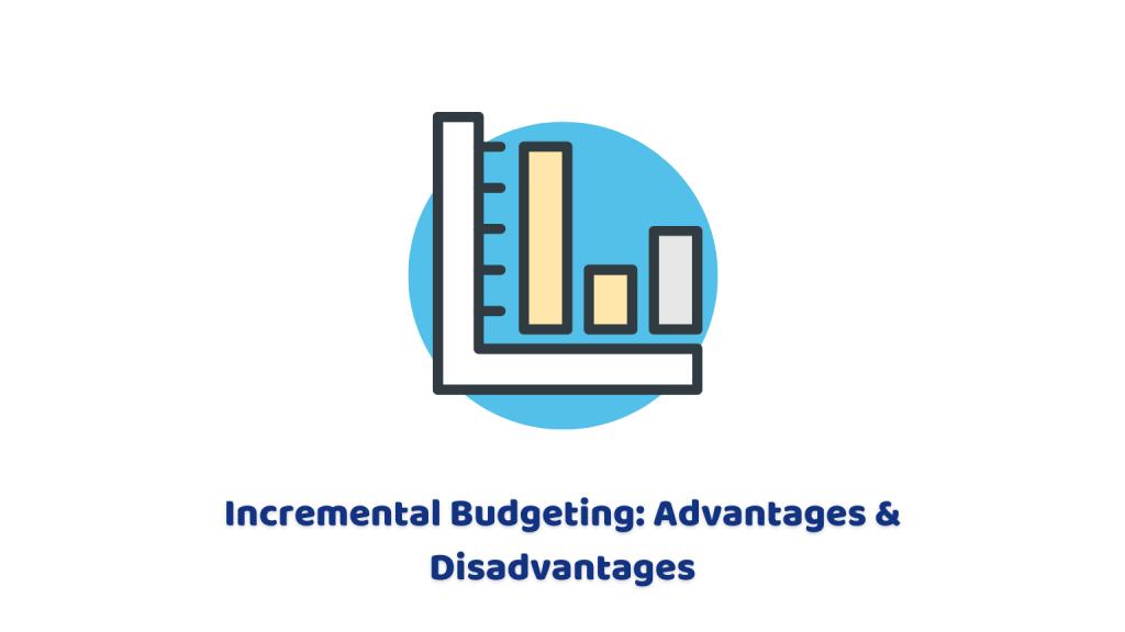 Incremental Budgeting