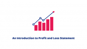What is Profit and Loss Statement and Why is it Important?