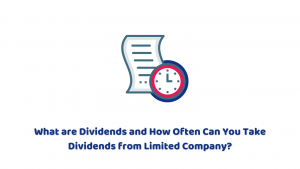 What are Dividends and How Often you Pay Limited Company Dividends?