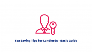 Tax Saving Tips for Landlords – Basic Guide