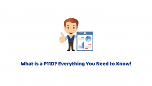 What is a P11D? Everything You Need to Know!