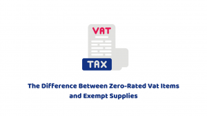 Difference Between Zero-Rated Vat Items and Exempt Supplies