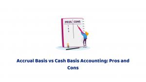 Accrual Basis vs Cash Basis Accounting: Pros and Cons