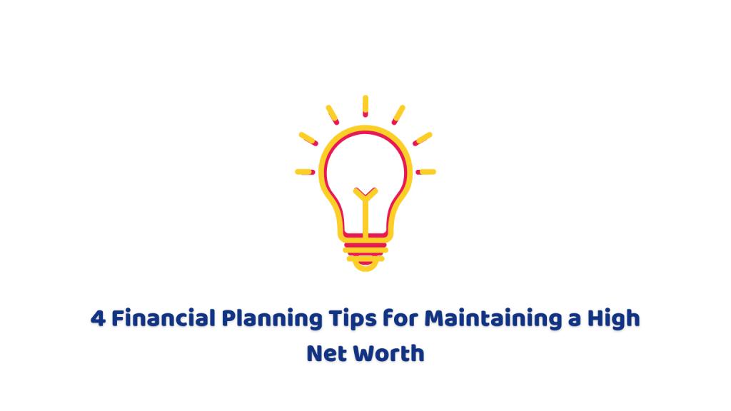 Maintaining a High Net Worth