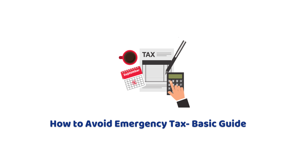 How to Avoid Emergency Tax