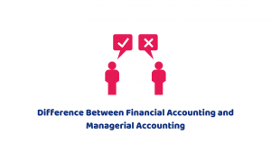 What is the Difference Between Financial Accounting and Managerial Accounting?