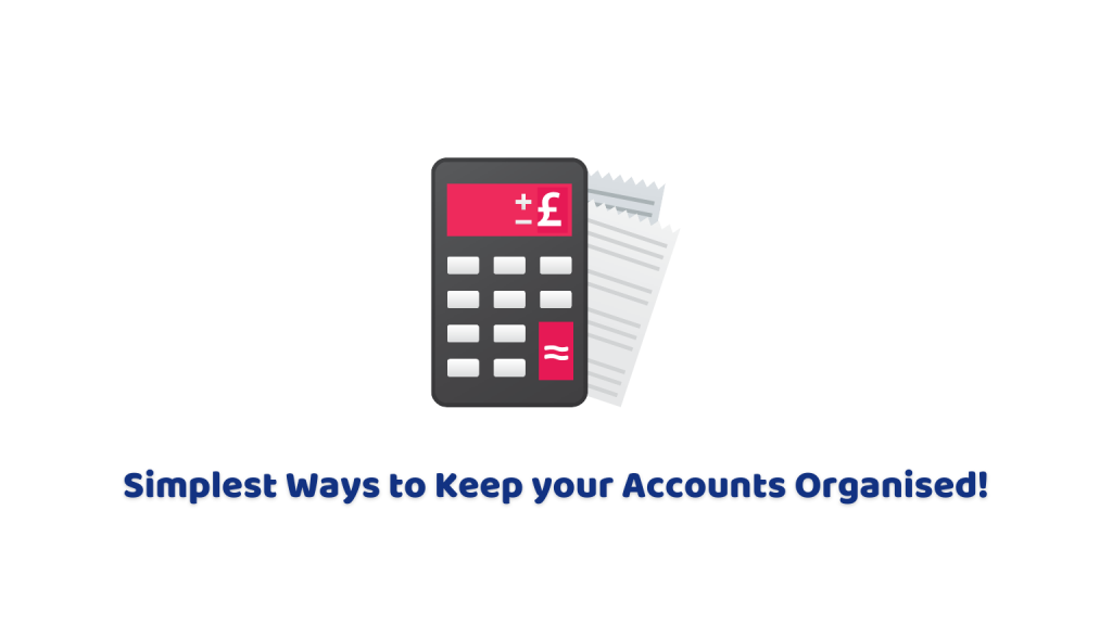 How to keep your accounts organised